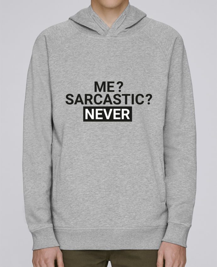 Hoodie Raglan sleeve welt pocket Me sarcastic ? Never by tunetoo