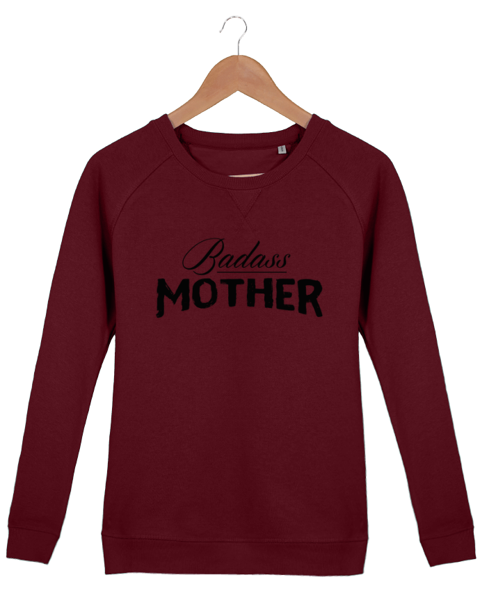 Sweatshirt Women crew neck Stella Trips Badass Mother by tunetoo