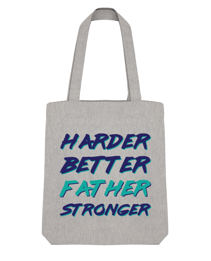 Tote Bag Stanley Stella Harder Better Father Stronger by tunetoo