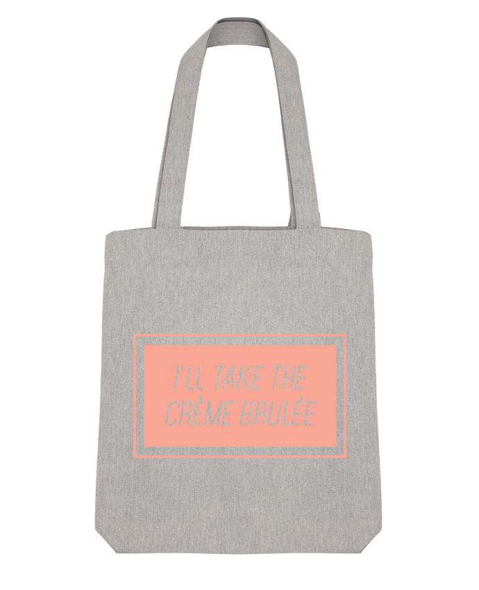 Tote Bag Stanley Stella I'll take the crème brulée by tunetoo