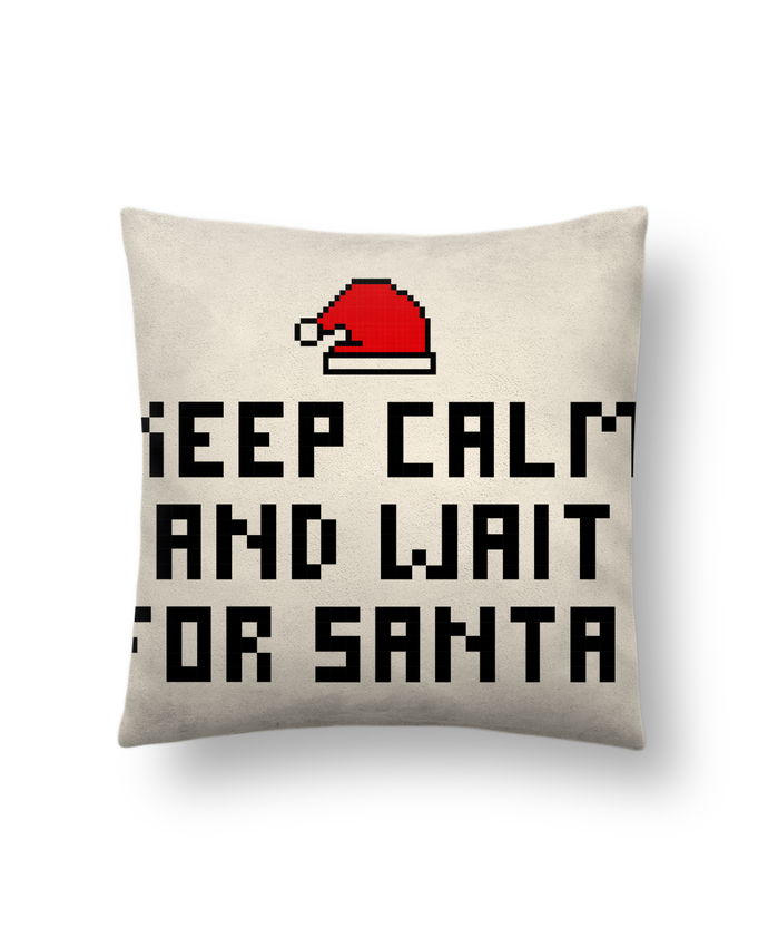 Cushion suede touch 45 x 45 cm Keep calm and wait for Santa ! by tunetoo