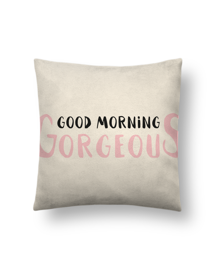 Cushion suede touch 45 x 45 cm Good morning gorgeous by tunetoo