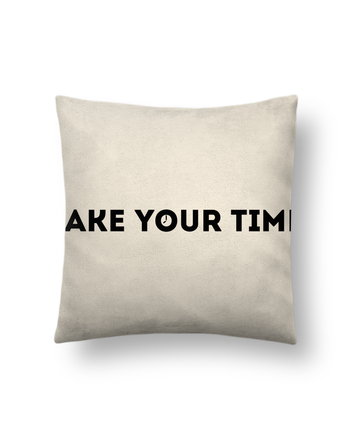 Cushion suede touch 45 x 45 cm Take your time by tunetoo
