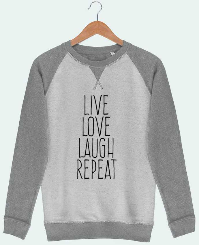 Sweat French Terry Live love laugh repeat by justsayin