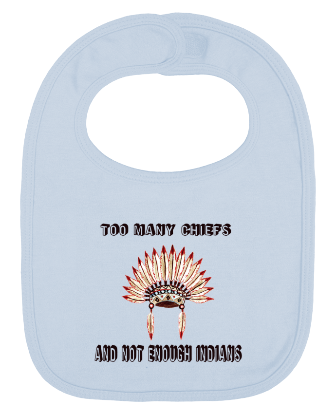 Baby Bib plain and contrast Too many chiefs and not enough indians by Les Caprices de Filles
