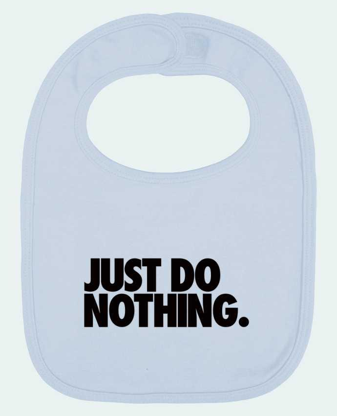 Baby Bib plain and contrast Just Do Nothing by Freeyourshirt.com
