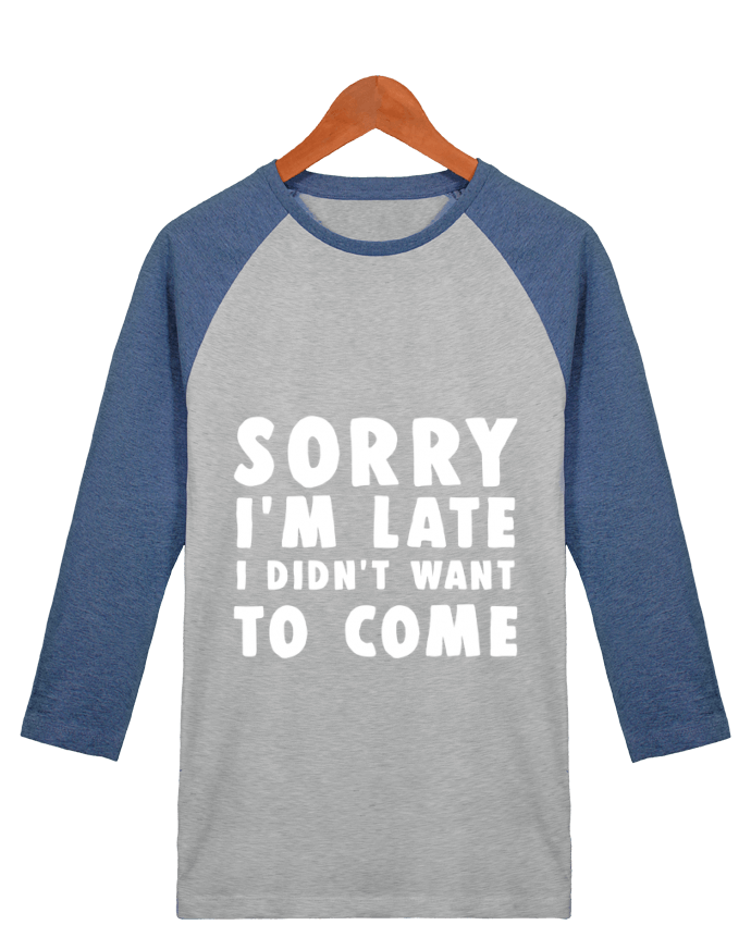 T-shirt Baseball crew-neck unisex stanley stella Sorry I'm late I didn't want to come by Bichette