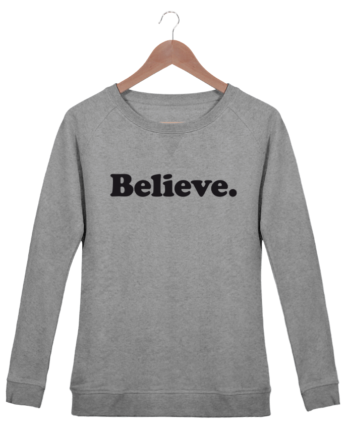Sweatshirt Women crew neck Stella Trips Believe by justsayin