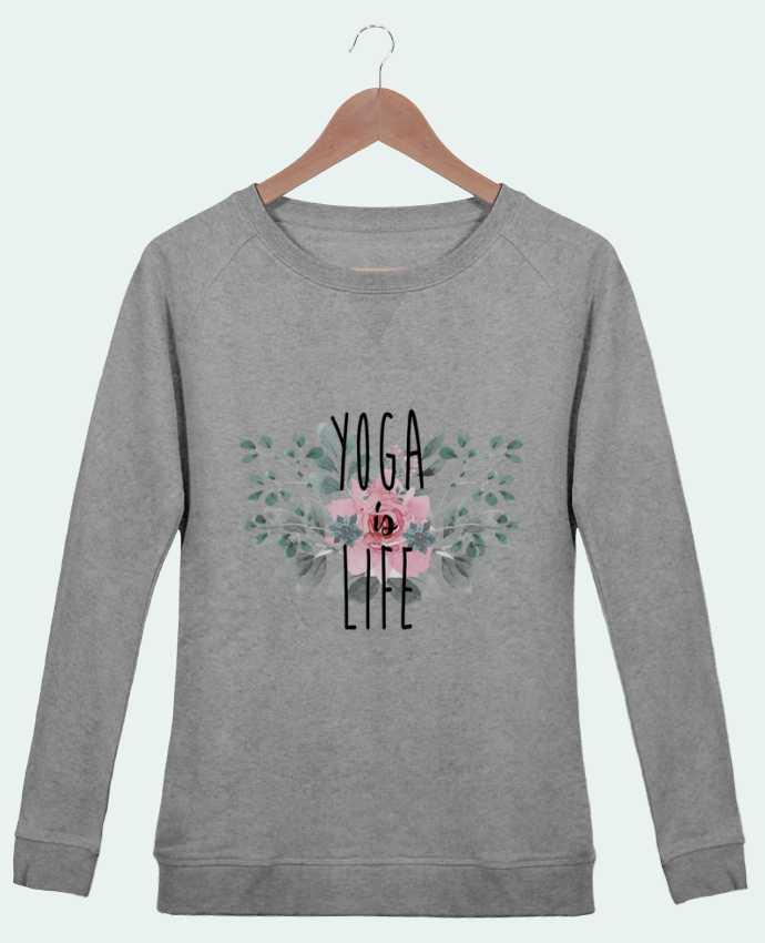 Sweatshirt Women crew neck Stella Trips Yoga is life by tunetoo