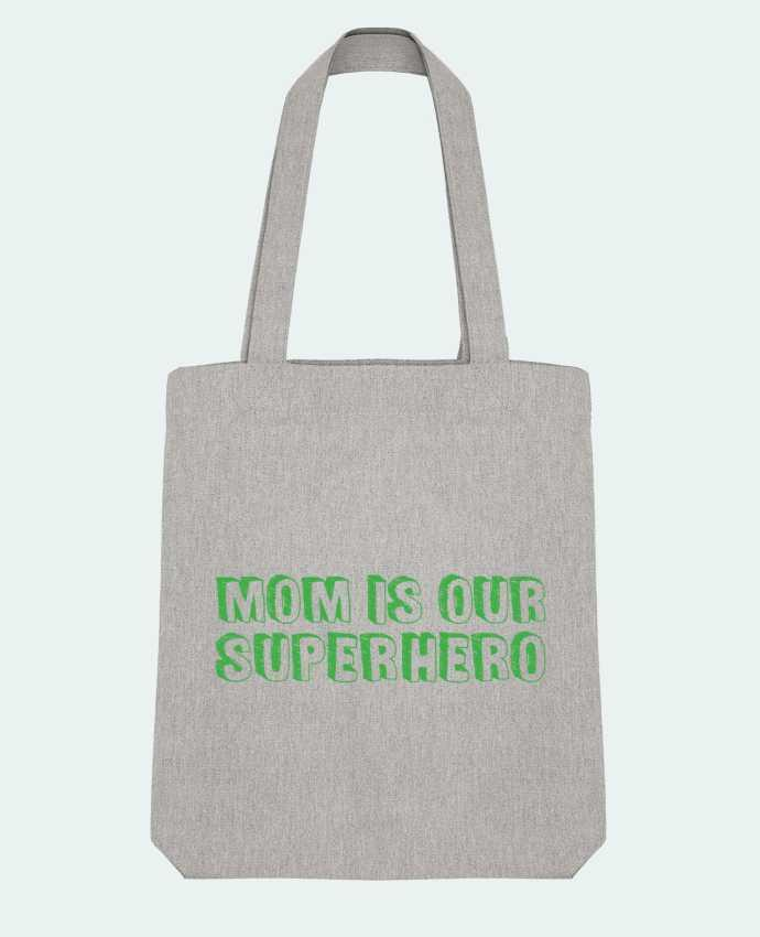 Tote Bag Stanley Stella Mom is our superhero by tunetoo