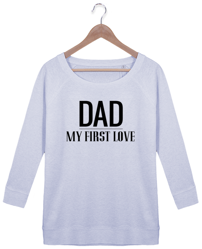 Sweatshirt Women 3/4 sleeve Stella Amazes Tencel Dad my first love by tunetoo