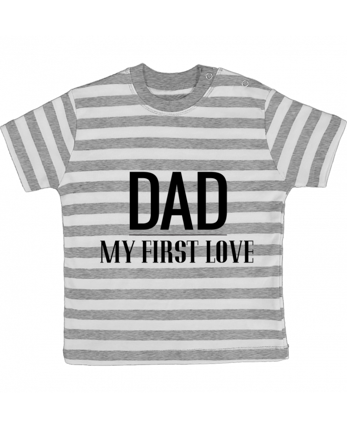 T-shirt baby with stripes Dad my first love by tunetoo