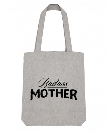 Tote Bag Stanley Stella Badass Mother by tunetoo