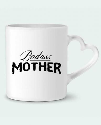 Mug Heart Badass Mother by tunetoo