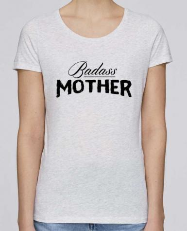T-shirt Women Stella Loves Badass Mother by tunetoo