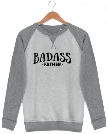 Sweat French Terry Badass Father by tunetoo