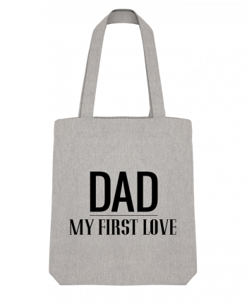 Tote Bag Stanley Stella Dad my first love by tunetoo