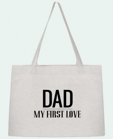 Shopping tote bag Stanley Stella Dad my first love by tunetoo