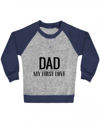 Sweatshirt Baby crew-neck sleeves contrast raglan Dad my first love by tunetoo
