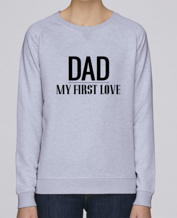 Sweat Brodé Femme Stella Trips Dad my first love by tunetoo