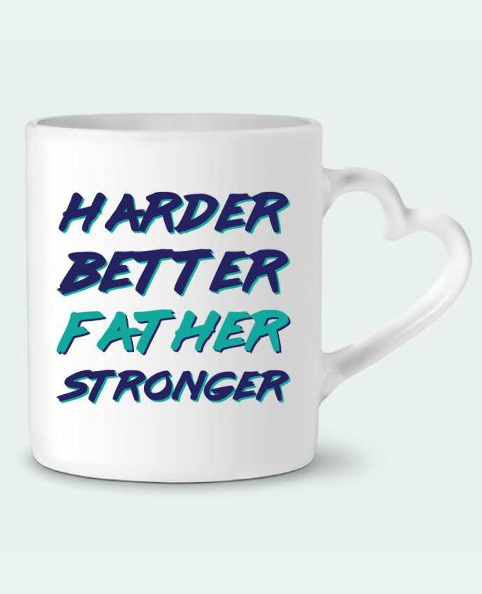 Mug Heart Harder Better Father Stronger by tunetoo