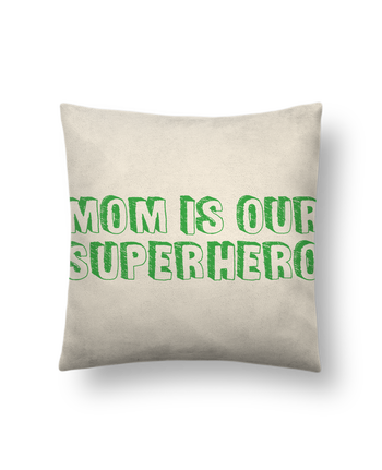 Cushion suede touch 45 x 45 cm Mom is our superhero by tunetoo