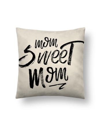 Cushion suede touch 45 x 45 cm Mom sweet mom by tunetoo