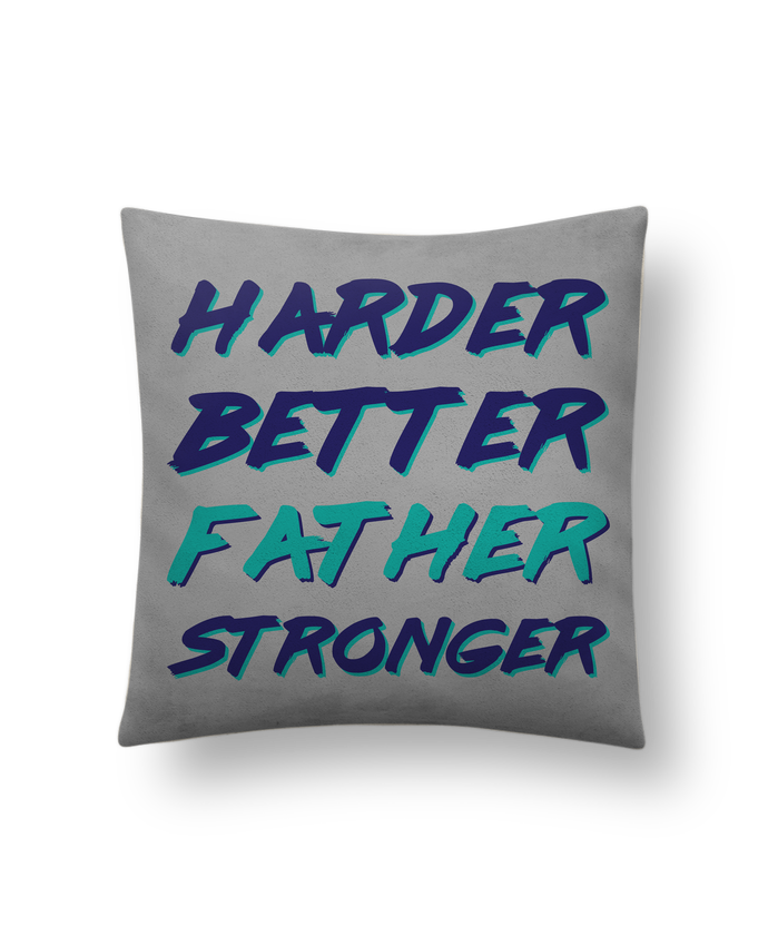Cushion suede touch 45 x 45 cm Harder Better Father Stronger by tunetoo