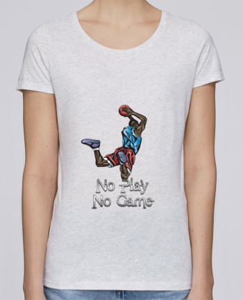T-shirt Women Stella Loves No play No game by Dream Design