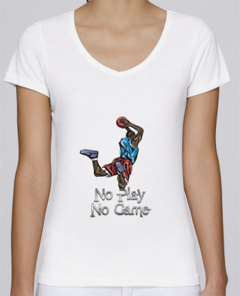 T-Shirt V-Neck Women Stella Chooses No play No game by Dream Design