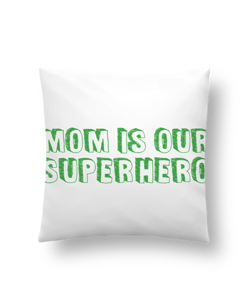 Cushion synthetic soft 45 x 45 cm Mom is our superhero by tunetoo