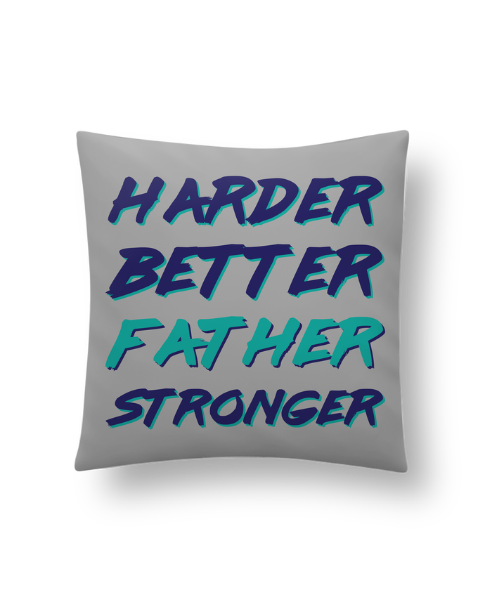 Cushion synthetic soft 45 x 45 cm Harder Better Father Stronger by tunetoo