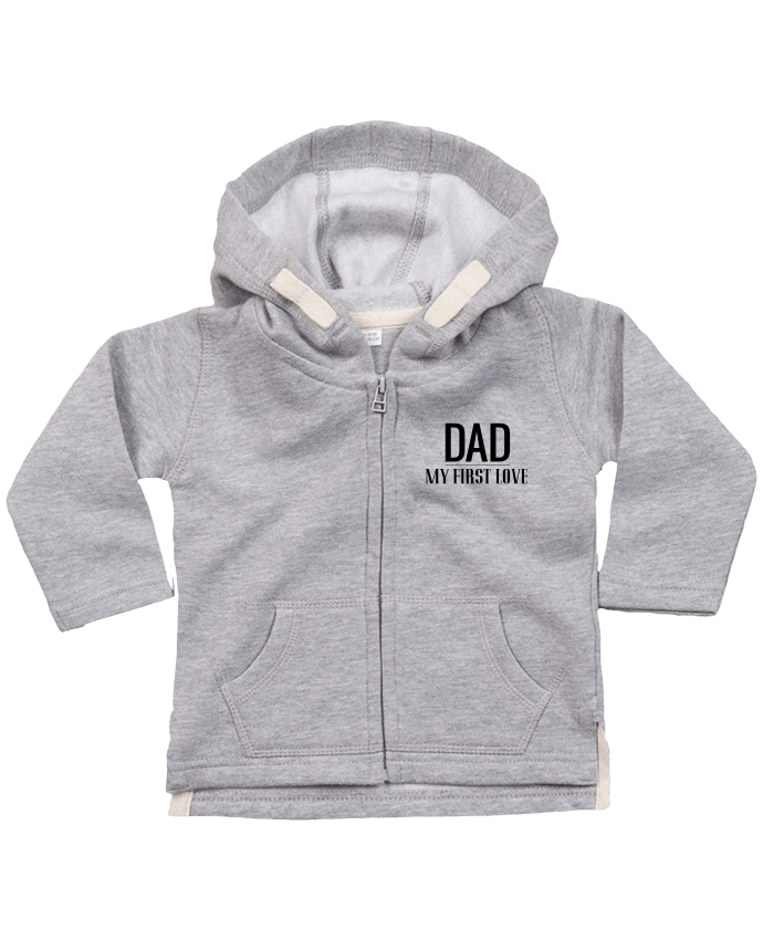 Hoddie with zip for baby Dad my first love by tunetoo