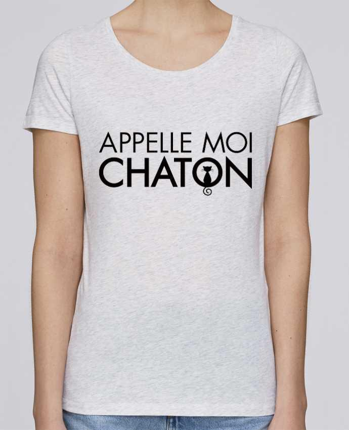 T-shirt Women Stella Loves Appelle moi Chaton by Freeyourshirt.com