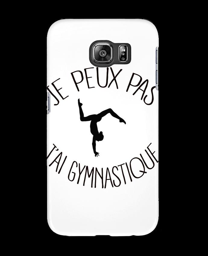 Case 3D Samsung Galaxy S6 Je peux pas j'ai gymnastique - Freeyourshirt.com