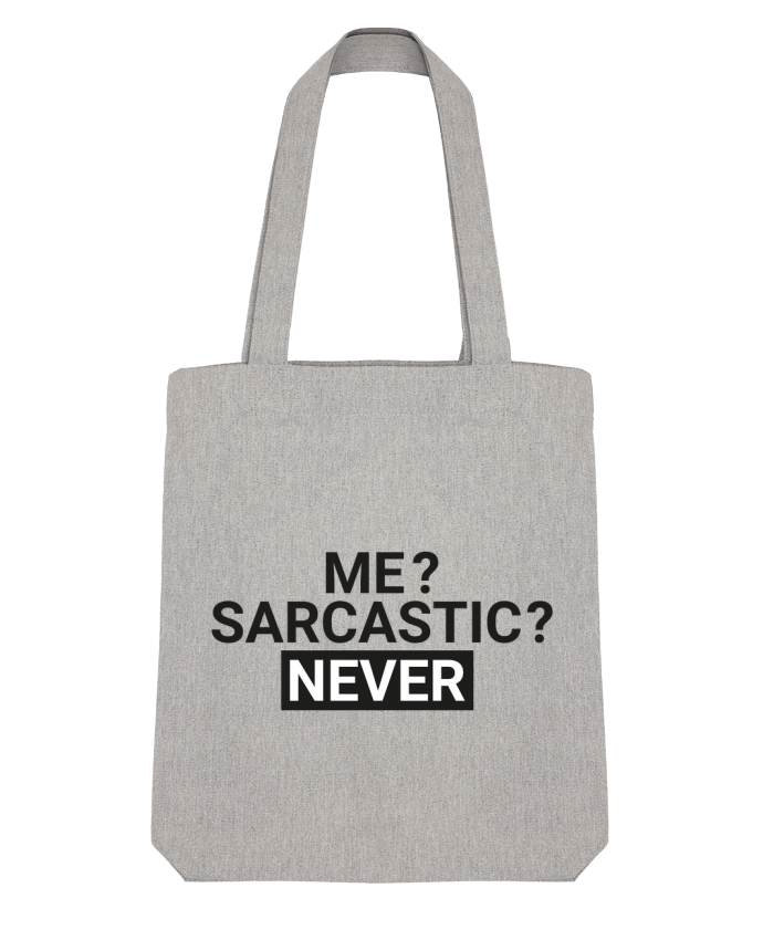 Tote Bag Stanley Stella Me sarcastic ? Never by tunetoo