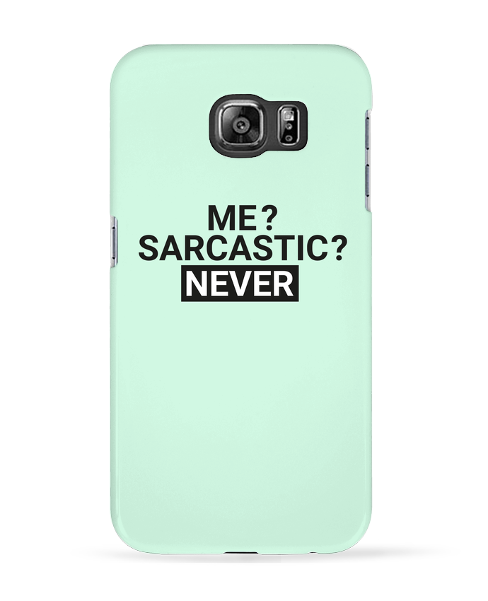 Case 3D Samsung Galaxy S6 Me sarcastic ? Never - tunetoo