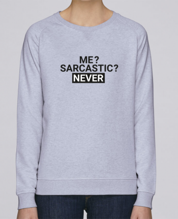 Sweatshirt Women crew neck Stella Trips Me sarcastic ? Never by tunetoo