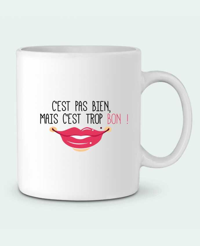 Ceramic Mug C'est pas bien, mais c'est trop bon ! by tunetoo