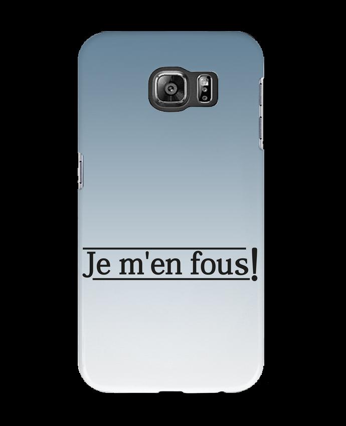 Case 3D Samsung Galaxy S6 Je m'en fous ! - tunetoo