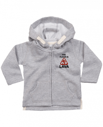 Hoddie with zip for baby The floor is lava by tunetoo
