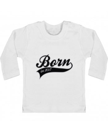 Baby T-shirt with press-studs long sleeve Born in 2017 manches longues du designer justsayin