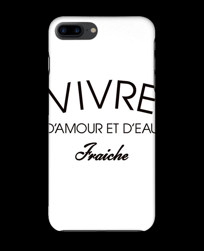 Case 3D iPhone 7+ Vivre d'amour et d'eau fraîche by Freeyourshirt.com