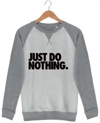 Sweat French Terry Just Do Nothing by Freeyourshirt.com