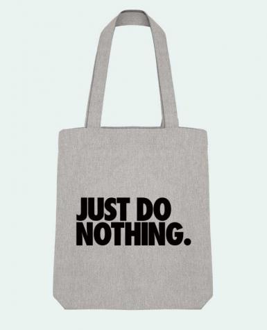 Tote Bag Stanley Stella Just Do Nothing by Freeyourshirt.com