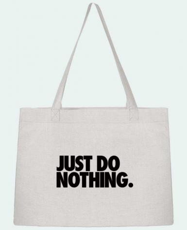 Shopping tote bag Stanley Stella Just Do Nothing by Freeyourshirt.com