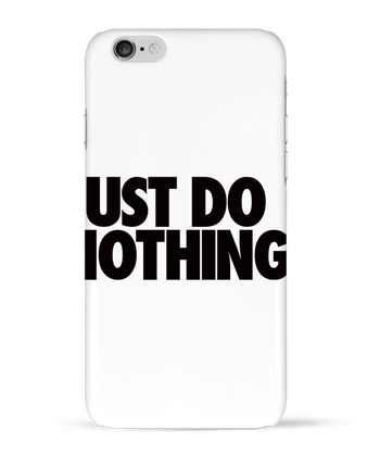 Case 3D iPhone 6 Just Do Nothing by Freeyourshirt.com
