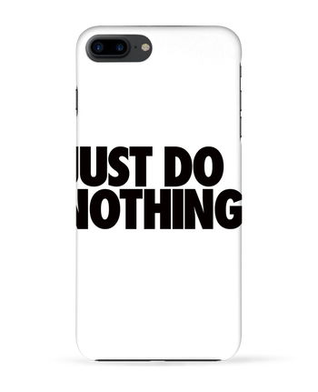 Case 3D iPhone 7+ Just Do Nothing by Freeyourshirt.com