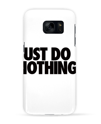 Case 3D Samsung Galaxy S7 Just Do Nothing by Freeyourshirt.com