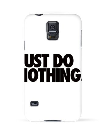 Case 3D Samsung Galaxy S5 Just Do Nothing by Freeyourshirt.com